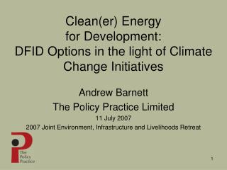 Clean( er ) Energy  for Development: DFID Options in the light of Climate Change Initiatives