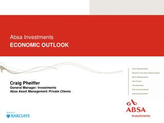 Absa Investments  ECONOMIC OUTLOOK