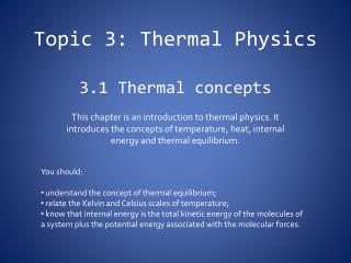 Topic 3: Thermal Physics 3.1 Thermal concepts