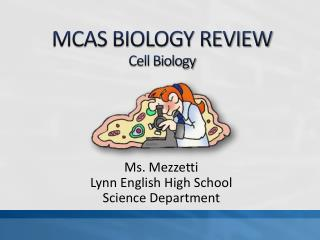 MCAS BIOLOGY REVIEW Cell Biology