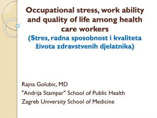 "Rajna Golubic, MD "" Andrija Stampar "" School of Public Health Zagreb University School of Medicine"