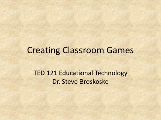 Creating Classroom Games