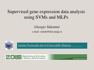 Supervised gene expression data analysis using SVMs and MLPs