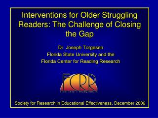 Interventions for Older Struggling Readers: The Challenge of Closing the Gap