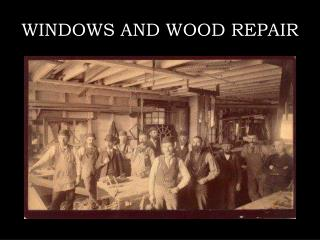 WINDOWS AND WOOD REPAIR