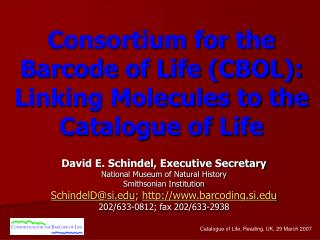 Consortium for the  Barcode of Life (CBOL): Linking Molecules to the Catalogue of Life