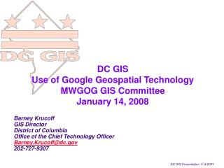 DC GIS  Use of Google Geospatial Technology  MWGOG GIS Committee January 14, 2008