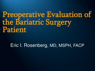 Preoperative Evaluation of the Bariatric Surgery Patient