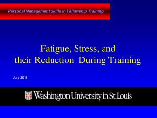 Fatigue, Stress, and  their Reduction  During Training