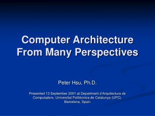 Computer Architecture From Many Perspectives
