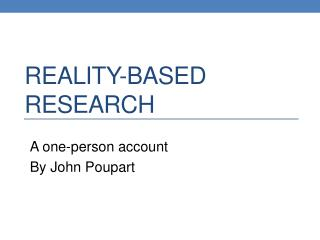 Reality-based Research