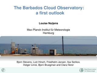 The Barbados Cloud Observatory:   a first outlook