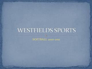 WESTFIELDS SPORTS
