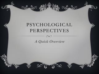 Psychological Perspectives
