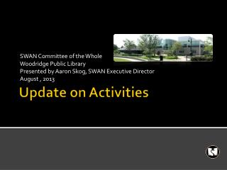 Update on Activities