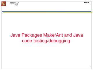 Java Packages Make/Ant and Java code testing/debugging