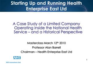 Starting Up and Running Health Enterprise East Ltd