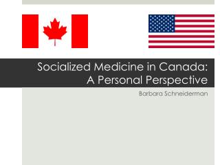 Socialized Medicine in Canada: A Personal Perspective
