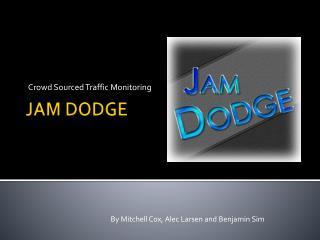 JAM DODGE