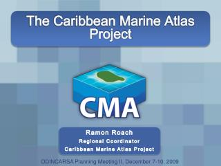 The Caribbean Marine Atlas  Project