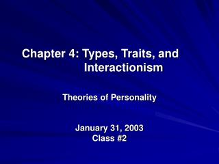 Chapter 4: Types, Traits, and 		  Interactionism