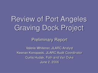 Review of Port Angeles Graving Dock Project