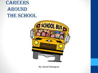 Careers  Around  the School