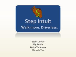 Step Intuit        Walk more. Drive less.