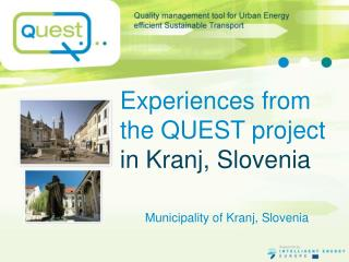 Experiences from the QUEST project in  Kranj,  Slovenia