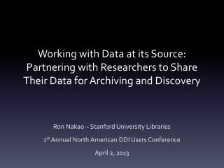 Ron Nakao – Stanford University Libraries 1 st  Annual North American DDI Users Conference