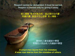 Respect cannot be demanded, it must be earned. Respect is earned only by giving it away.
