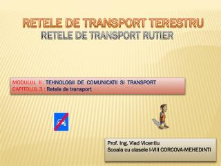 RETELE DE TRANSPORT TERESTRU