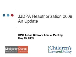 JJDPA Reauthorization 2009:   An Update