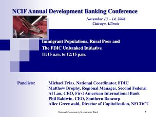 Immigrant Populations, Rural Poor and 		The FDIC Unbanked Initiative 		11:15 a.m. to 12:15 p.m.