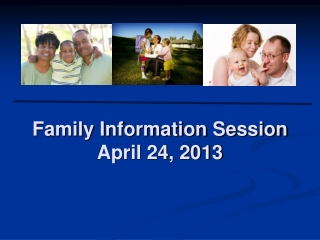 Family Information Session April 24, 2013