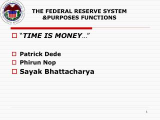 THE FEDERAL RESERVE SYSTEM  & PURPOSES FUNCTIONS