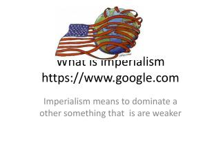 What is imperialism https:// google