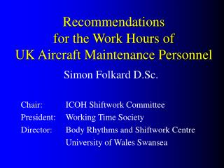 Recommendations for the Work Hours of UK Aircraft Maintenance Personnel