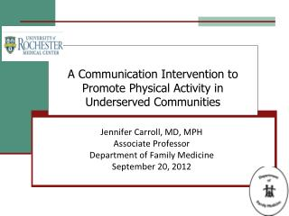 A Communication Intervention to Promote Physical Activity in Underserved Communities