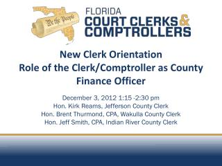 New Clerk Orientation Role of the Clerk/Comptroller as County Finance Officer