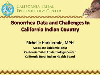 Gonorrhea Data and Challenges In California Indian Country
