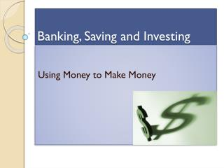 Banking, Saving and Investing