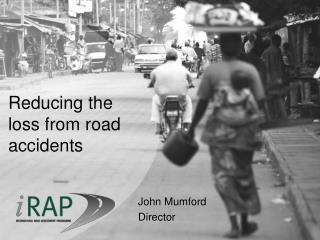 Reducing the  loss from road accidents