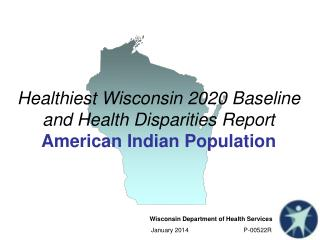 Healthiest Wisconsin 2020 Baseline and Health Disparities Report American Indian Population