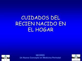 CUIDADOS DEL RECIEN NACIDO EN EL HOGAR