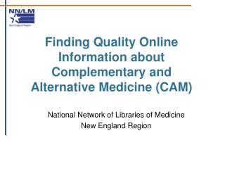 Finding Quality Online Information about Complementary and Alternative Medicine (CAM)