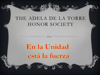 The Adela de la Torre Honor Society