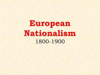 European Nationalism 1800-1900