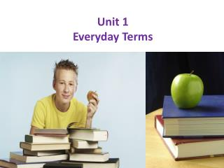 Unit 1 Everyday Terms
