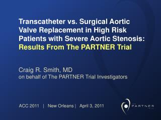 Craig R. Smith, MD on behalf of The PARTNER Trial Investigators